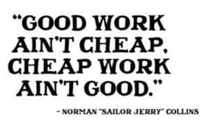 Good-work-aint-cheap